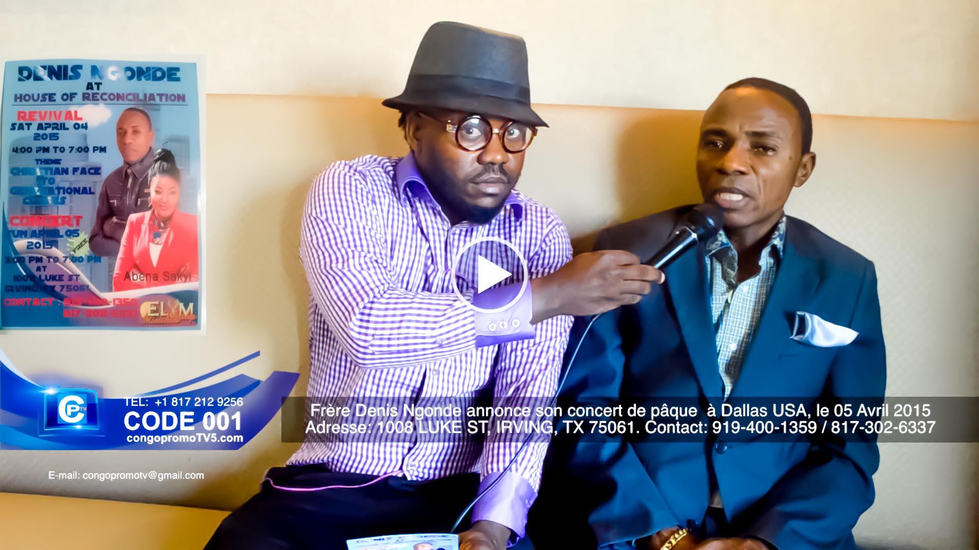 Frère Denis Ngonde annonce son concert de pâque  à Dallas USA, le 05 Avril 2015 %0A copy